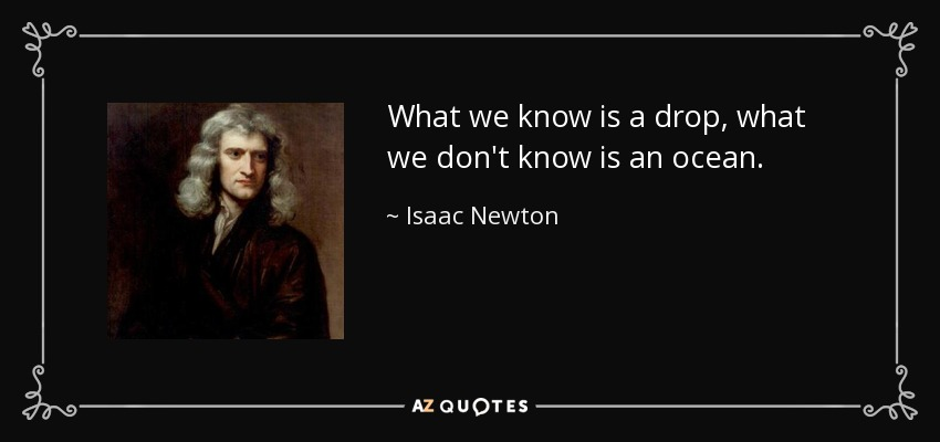 quote-what-we-know-is-a-drop-what-we-don-t-know-is-an-ocean-isaac-newton-38-74-95