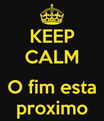 keep-calm-o-fim-esta-proximo.png